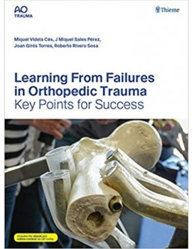 Learning From Failures in Orthopedic Trauma: Key Points for Success