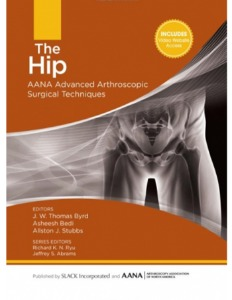 The Hip: AANA Advanced Arthroscopic Surgical Techniques